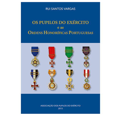 "Livro ""Os Pupilos do Exército e as Ordens Honorificas Portuguesas"""